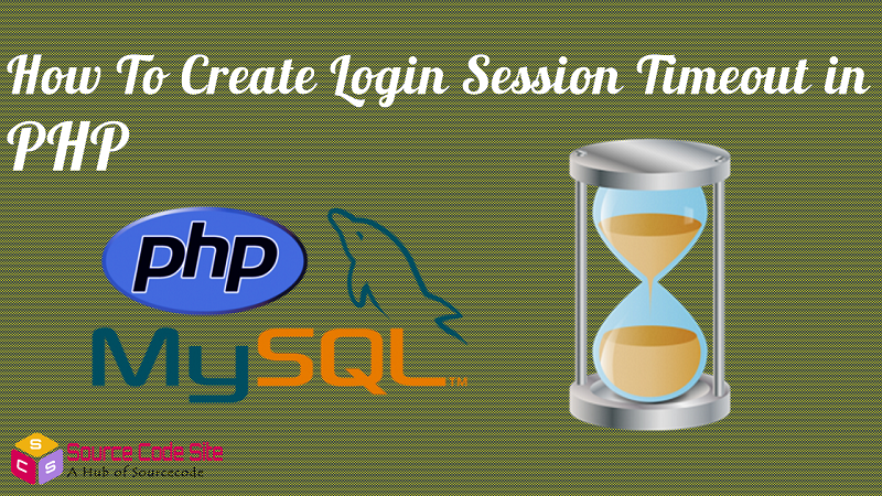 How To Create Login Session Timeout in PHP