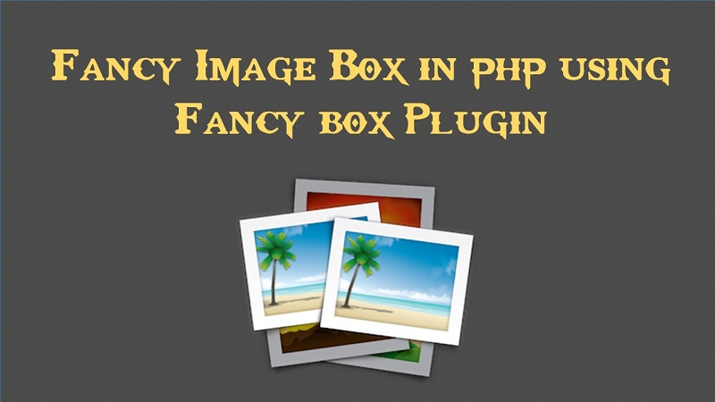 Fancy Image Box in php using Fancybox Plugin