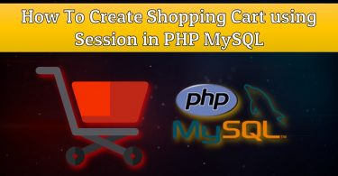 How To Create Shopping Cart using Session in PHP/MySQL
