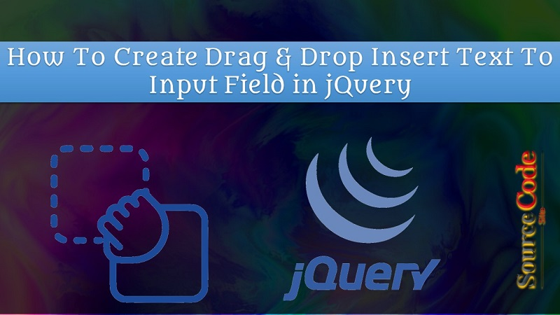 How To Create Drag & Drop Insert Text To Input Field in JQuery